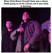 😂😂😂: When Chris Brown thought there was a dance  Battle going on at his concert, but it was really  A shooting 😂😂😂