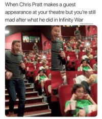 Chris Pratt, Lmao, and Memes: When Chris Pratt makes a guest  appearance at your theatre but you're still  mad after what he did in Infinity War Lmao Cr @betasalmon
