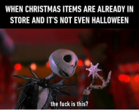 9gag, Christmas, and Halloween: WHEN CHRISTMAS ITEMS ARE ALREADY IN  STORE AND IT'S NOT EVEN HALLOWEEN  the fuck is this? What's this? What's this? There's something very wrong⠀ christmas halloween skeletonjack 9gag