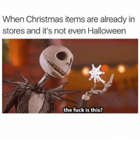 Christmas, Fucking, and Halloween: When Christmas items are already in  stores and it's not even Halloween  the fuck is this? I love Christmas but like let me live ok @mystylesays
