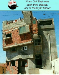 Twitter: BLB247 Snapchat : BELIKEBRO.COM belikebro sarcasm meme Follow @be.like.bro: When Civil Engineers  bunk their classes.  Any of them you know? Twitter: BLB247 Snapchat : BELIKEBRO.COM belikebro sarcasm meme Follow @be.like.bro