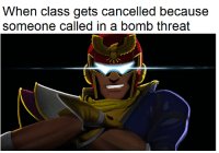"""Chill, Dank, and Meme: When class gets cancelled because  someone called in a bomb threat <p>F Zero Chill via /r/dank_meme <a href=""""http://ift.tt/2fEVrMo"""">http://ift.tt/2fEVrMo</a></p>"""