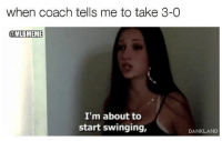 Howbow dah!: when coach tells me to take 3-0  OLMLEMEME  I'm about to  start swinging,  DANKLAND Howbow dah!