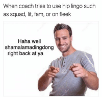 Baseball, Fam, and Lit: When coach tries to use hip lingo such  as squad, lit, fam, or on fleek  Haha well  shamalamadingdong  right back at ya Coach is so cool... . . . Baseball Ballplayer Old Coach Young Soul Hip Lingo OnPoint Slang Game Strong