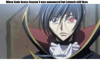 OC normie meme  ~ Chirpy: When Code Geass Season 3 Was announced but Lelouch still lives  Your existence is a mistake OC normie meme  ~ Chirpy