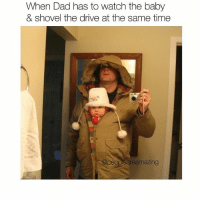 Memes, 🤖, and Too Cute: When Dad has to watch the baby  & shovel the drive at the same time  @peop  eamazing Haha, omg this is too cute! 👶🏼 Tag someone who would do this and follow me @peopleareamazing for more