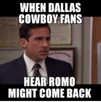 hahahahhahahahaha: WHEN DALLAS  COWBOY FANS  HEAR ROMO  MIGHT COME BACK hahahahhahahahaha
