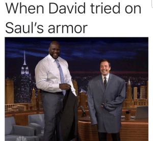 Time, Dank Christian, and Armor: When David tried on  Saul's armor First time posting!