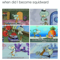 Squidward, Awww, and Eye: when did become squidward  did @3.14159265358979323846 26433832  Hello, you've reached the home of  I have no soul  unrecognized talent  Just keep  walking Squidy Don't  make eye  I hate all of you  contact.  AWWW our first Christmas  REL cases at @midnightkittyco