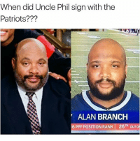 Lit 🔥 Follow me @theyamgram 🔥🔥: When did Uncle Phil sign with the  Patriots???  ALAN BRANCH  6 PFF POSITION RANK 26TH OUTO Lit 🔥 Follow me @theyamgram 🔥🔥