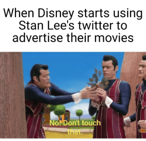 Wait thats illegal: When Disney starts using  Stan Lee's twitter to  advertise their movies  No! Don't touch Wait thats illegal