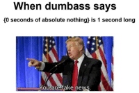 """Dank, Fake, and Meme: When dumbass says  10 seconds of absolute nothing) is 1 second long  You-are fake neWS <p>wait a second…. via /r/dank_meme <a href=""""http://ift.tt/2likfZ4"""">http://ift.tt/2likfZ4</a></p>"""