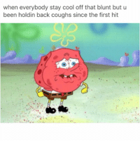 Tag a friend that does this! 👇😩😂 WSHH: when everybody stay cool off that blunt but u  been holdin back coughs since the first hit Tag a friend that does this! 👇😩😂 WSHH