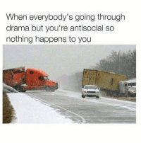 @funny posts the best viral videos: When everybody's going througlh  drama but you're antisocial so  nothing happens to you @funny posts the best viral videos