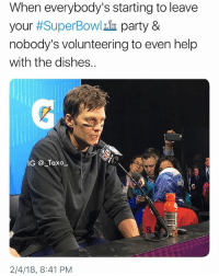 Memes, Nfl, and Party: When everybody's starting to leave  your #SuperBowlik party &  nobody's volunteering to even help  with the dishes..  G Taxo  S.  2/4/18, 8:41 PM Tag someone who feels this - - - nfl superbowl tombrady philadelphia philadelphiaeagles superbowl52
