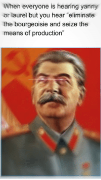 "<p>*soviet National Anthem Intesifies* via /r/dank_meme <a href=""https://ift.tt/2rPh6Fp"">https://ift.tt/2rPh6Fp</a></p>: When everyone is hearing yanny  or laurel but you hear ""eliminate  the bourgeoisie and seize the  means of production""  3) <p>*soviet National Anthem Intesifies* via /r/dank_meme <a href=""https://ift.tt/2rPh6Fp"">https://ift.tt/2rPh6Fp</a></p>"