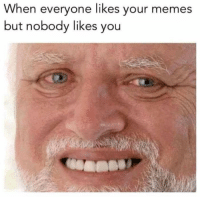 Memes, 🤖, and You: When everyone likes your memes  but nobody likes you