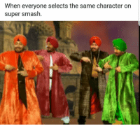 Smashing, Irl, and Me IRL: When everyone selects the same character on  super smash. Me_irl