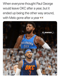 Paul George is in OKC for 4 more years 💀😂 - Follow @_nbamemes._: When everyone thought Paul George  would leave OKC after a year, but it  ended up being the other way around,  with Melo gone after a year  E_NBAMEMES._  OKLAHOMA  CITY  ОКС Paul George is in OKC for 4 more years 💀😂 - Follow @_nbamemes._