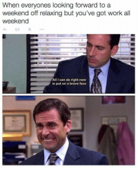Brave, Braves, and Retail: When everyones looking forward to a  weekend off relaxing but you've got work all  weekend  All can do right now  is put on a brave face Who else can relate? 🙋 RetailLife RetailProblems WorkLife WhatsAWeekend SmileLikeYouMeanIt