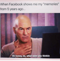 """Facebook, Grindr, and Honey: When Facebook shows me my """"memories""""  from b years ago..  Oh honey, no, what were you thinkin *gasp*"""