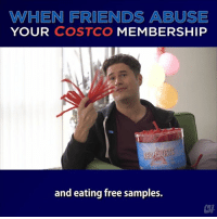 On the other hand, how else are you going to get your mitts on gallon tubs of hummus?: WHEN FRIENDS ABUSE  YOUR COSTCO  MEMBERSHIP  and eating free samples. On the other hand, how else are you going to get your mitts on gallon tubs of hummus?