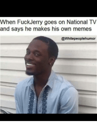 I've stolen my fair share of content but I've also contributed my fair share...also I don't really care about any of this and just saw an opportunity to attack a Jew...lol....mo_wad is fucking PISSED doe...: When Fuck Jerry goes on National TV  and says he makes his own memes  @Whitepeoplehumor I've stolen my fair share of content but I've also contributed my fair share...also I don't really care about any of this and just saw an opportunity to attack a Jew...lol....mo_wad is fucking PISSED doe...