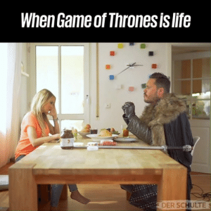 Dank, Game of Thrones, and Life: When Game of Thrones is life  DER SCHULTE Me for the next month after tonight 😂⚔  Der Schulte