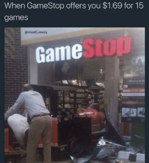 Me When I Waltz Into GameStop and Those Fuckers Already Sold