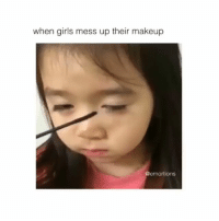 Girls, Makeup, and Memes: when girls mess up their makeup  emortions Follow me (@bitchy.code) for more