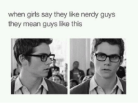 Memes, Nerdy, and 🤖: when girls say they like nerdy guys  they mean guys like this THIS!😍😇
