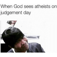 God, Lol, and Day: When God sees atheists on  judgement day <p>Lol! Reblog this :)</p>