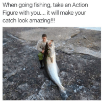 Wow, that's HUGE! Ha ha ha! 😄: When going fishing, take an Action  Figure with you.... it will make your  catch look amazing!!! Wow, that's HUGE! Ha ha ha! 😄