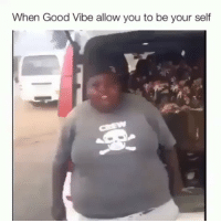 When Good Vibe allow you to be your self Vibes