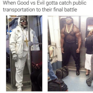 Saving the environment as well. by urbanster MORE MEMES: When Good vs Evil gotta catch public  transportation to their final battle Saving the environment as well. by urbanster MORE MEMES