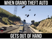 Cars, Memes, and Grand: WHEN GRAND THEFTAUTO  GETS OUT OF HAND Turning regular cars into flying cars 😂😘