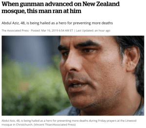"solacekames: When the gunman advanced toward the mosque, killing those in his path, Abdul Aziz didn't hide. Instead, he picked up the first thing he could find, a credit card machine, and ran outside screaming ""Come here!"" Aziz, 48, is being hailed as a hero for preventing more deaths during Friday prayers at the Linwood mosque in Christchurch after leading the gunman in a cat-and-mouse chase before scaring him into speeding away in his car. But Aziz, whose four sons and dozens of others remained in the mosque while he faced off with the gunman, said he thinks it's what anyone would have done. The gunman killed 49 people after attacking two mosques in the deadliest mass shooting in New Zealand's modern history. […] He said he could hear his two youngest sons, aged 11 and 5, urging him to come back inside. The gunman returned, firing. Aziz said he ran, weaving through cars parked in the driveway, which prevented the gunman from getting a clean shot. Then Aziz spotted a gun the gunman had abandoned and picked it up, pointed it and squeezed the trigger. It was empty. He said the gunman ran back to the car for a second time, likely to grab yet another weapon. ""He gets into his car and I just got the gun and threw it on his window like an arrow and blasted his window,"" he said. The windshield shattered: ""That's why he got scared."" He said the gunman was cursing at him, yelling that he was going to kill them all. But he drove away and Aziz said he chased the car down the street to a red light, before it made a U-turn and sped away. Online videos indicate police officers managed to force the car from the road and drag out the suspect soon after. Originally from Kabul, Afghanistan, Aziz said he left as a refugee when he was a boy and lived for more than 25 years in Australia before moving to New Zealand a couple of years ago.""I've been to a lot of countries and this is one of the beautiful ones,"" he said. And, he always thought, a peaceful one as well. Aziz said he didn't feel fear or much of anything when facing the gunman. It was like he was on autopilot. And he believes that Allah didn't think it was his time to die. : When gunman advanced on New Zealand  mosque, this man ran at him  Abdul Aziz, 48, is being hailed as a hero for preventing more deaths  The Associated Press Posted: Mar 16, 2019 6:54 AM ET Last Updated: an hour ago  Abdul Aziz, 48, is being hailed as a hero for preventing more deaths during Friday prayers at the Linwood  mosque in Christchurch. (Vincent Thian/Associated Press) solacekames: When the gunman advanced toward the mosque, killing those in his path, Abdul Aziz didn't hide. Instead, he picked up the first thing he could find, a credit card machine, and ran outside screaming ""Come here!"" Aziz, 48, is being hailed as a hero for preventing more deaths during Friday prayers at the Linwood mosque in Christchurch after leading the gunman in a cat-and-mouse chase before scaring him into speeding away in his car. But Aziz, whose four sons and dozens of others remained in the mosque while he faced off with the gunman, said he thinks it's what anyone would have done. The gunman killed 49 people after attacking two mosques in the deadliest mass shooting in New Zealand's modern history. […] He said he could hear his two youngest sons, aged 11 and 5, urging him to come back inside. The gunman returned, firing. Aziz said he ran, weaving through cars parked in the driveway, which prevented the gunman from getting a clean shot. Then Aziz spotted a gun the gunman had abandoned and picked it up, pointed it and squeezed the trigger. It was empty. He said the gunman ran back to the car for a second time, likely to grab yet another weapon. ""He gets into his car and I just got the gun and threw it on his window like an arrow and blasted his window,"" he said. The windshield shattered: ""That's why he got scared."" He said the gunman was cursing at him, yelling that he was going to kill them all. But he drove away and Aziz said he chased the car down the street to a red light, before it made a U-turn and sped away. Online videos indicate police officers managed to force the car from the road and drag out the suspect soon after. Originally from Kabul, Afghanistan, Aziz said he left as a refugee when he was a boy and lived for more than 25 years in Australia before moving to New Zealand a couple of years ago.""I've been to a lot of countries and this is one of the beautiful ones,"" he said. And, he always thought, a peaceful one as well. Aziz said he didn't feel fear or much of anything when facing the gunman. It was like he was on autopilot. And he believes that Allah didn't think it was his time to die."