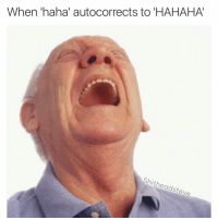 haha* ur not that funny: When hahai autocorrects to 'HAHAHA  Shith  eadsteve haha* ur not that funny