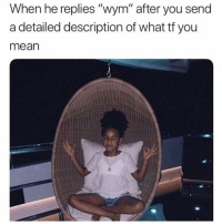 "Girl, Mean, and Boyfriend: When he replies ""wym"" after you send  a detailed description of what tf you  mean Initiate breathing exercises 🤬 boys boysbelike boyfriend"
