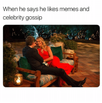 Memes, Watch, and Girl Memes: When he says he likes memes and  celebrity gossip  ti Can you say husband material?! Watch what goes down during the premiere of TheBachelor on January 1st! @bachelorabc ad