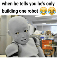 #tfw #robots #japan: when he tells you he's only  building one robot #tfw #robots #japan