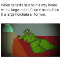 Tag bae FOLLOW US➡️ @so.mexican: When he texts he's on his way home  with a large order of carne asada fries  & a large horchata all for you. Tag bae FOLLOW US➡️ @so.mexican