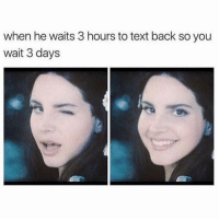 Memes, Text, and Text Back: when he waits 3 hours to text back so you  wait 3 days 😉 goodgirlwithbadthoughts 💅🏼
