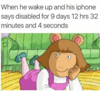 """63 #ArthurMemes you MUST SEE   Another day goes by another great Arthur meme. I swear there never ending these days. The maker of the character Arthur has gone on record to say such slanderish things like """"black people ruin everything"""" ever since the beginning of these Arthur memes. What a twat right it's all fun and games until someone whines about it. Never the less here is a collect of 63 more of the best Arthur memes on the internet.  Enjoy!  For more funny memes subscribe to Laughing En...: When he wake up and his iphone  says disabled for 9 days 12 hrs 32  minutes and 4 seconds 63 #ArthurMemes you MUST SEE   Another day goes by another great Arthur meme. I swear there never ending these days. The maker of the character Arthur has gone on record to say such slanderish things like """"black people ruin everything"""" ever since the beginning of these Arthur memes. What a twat right it's all fun and games until someone whines about it. Never the less here is a collect of 63 more of the best Arthur memes on the internet.  Enjoy!  For more funny memes subscribe to Laughing En..."""