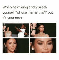 """😂😂😂(@zero_fucksgirl): When he wilding and you ask  yourself """"whose man is this?"""" but  it's your man 😂😂😂(@zero_fucksgirl)"""