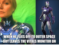 Life, Search, and Space: WHEN HEFLIES OFF TO OUTER SPACE  BUT LEAVES THE VITALS MONITOR ON