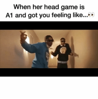 When her head game is A1 and got you feeling like😂 , @bryanghee toronto: When her head game is  A1 and got you feeling like...'9 When her head game is A1 and got you feeling like😂 , @bryanghee toronto