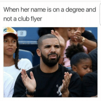 Club, Memes, and 🤖: When her name is on a degree and  not a club flyer