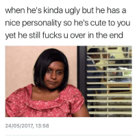 I literally feel sick to my fucking stomach and I honestly don't want to go to but I need this money... but this post literally me: when he's kinda ugly but he has a  nice personality so he's cute to you  yet he still fucks u over in the end  24/05/2017, 13:58 I literally feel sick to my fucking stomach and I honestly don't want to go to but I need this money... but this post literally me