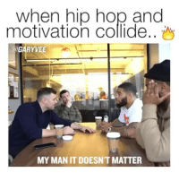 Memes, 🤖, and Hops: when hip hop and  motivation collide..  @GARYVEE  MY MAN IT DOESNT MATTER Epic🔑🔑🔑‼️‼️@garyvee and @yrnflippa dropping motivational bars together